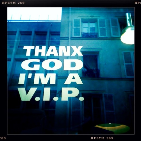 Thanx god I'm a V.I.P